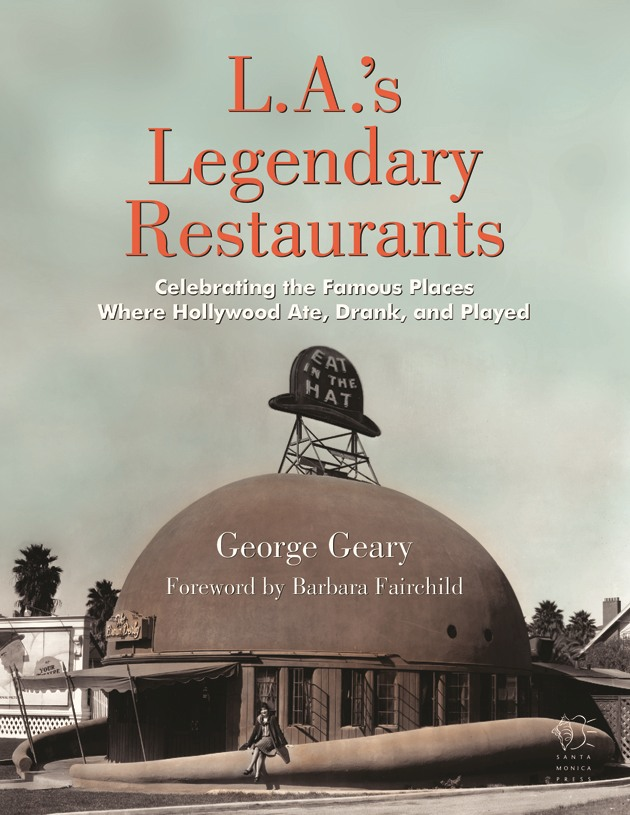 L A S Legendary Restaurants Where Hollywood Ate Drank Played